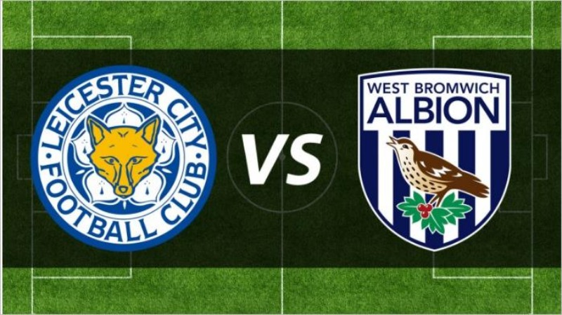 Leicester vs West Brom - 2h00 ngày 23/4